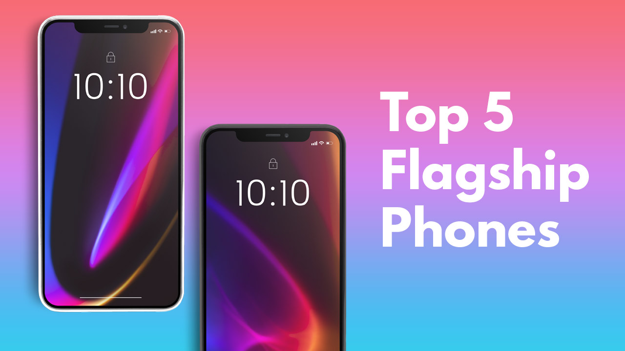 Top 5 Flagship Phones 2021