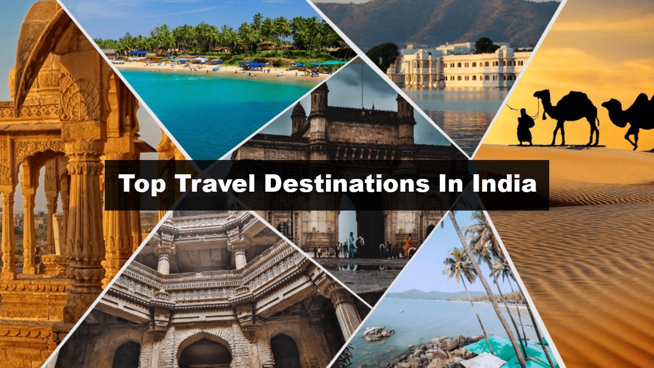 Top Travel Destinations In India